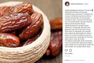 Tâmaras ajudam na saúde das gestantes, revela obstetra no Instagram